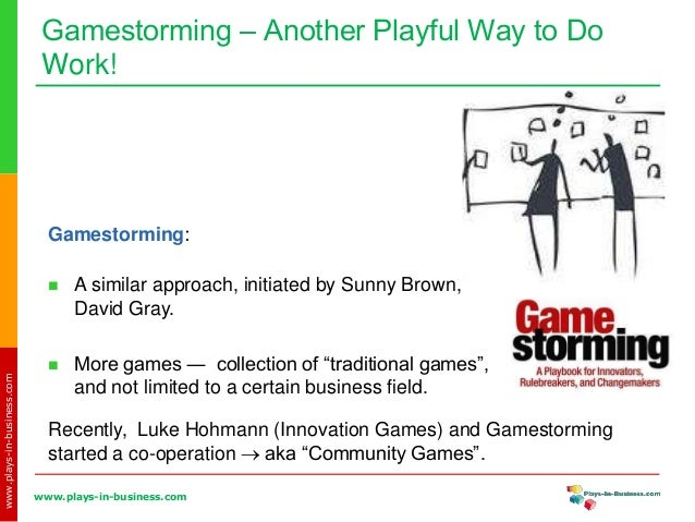 Innovation Games — The Seriously Fun Way to Do Work! Slide 3