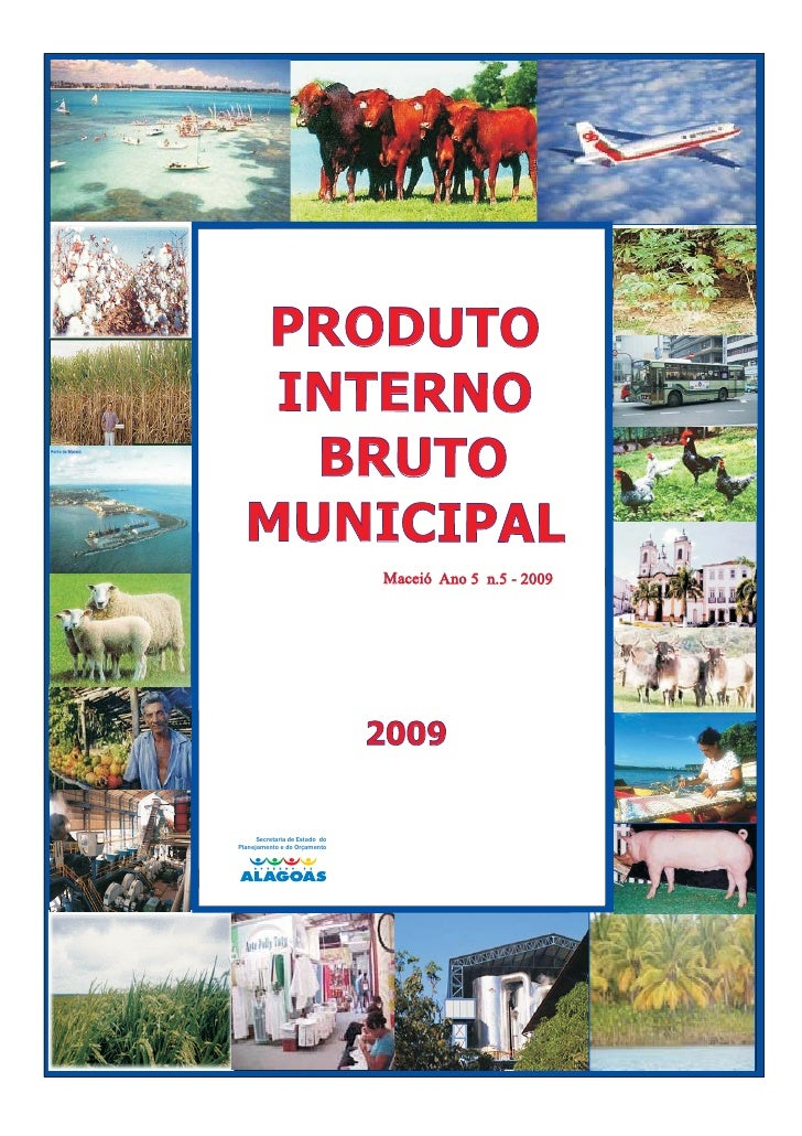 PRODUTO    INTERNO     BRUTO   MUNICIPAL                                 Maceió Ano 5 n.5 - 2009                          ...