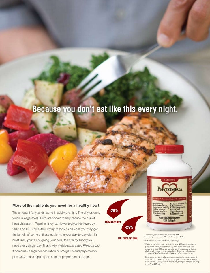 Because you don't eat like this every night.More of the nutrients you need for a healthy heart.The omega-3 fatty acids fou...