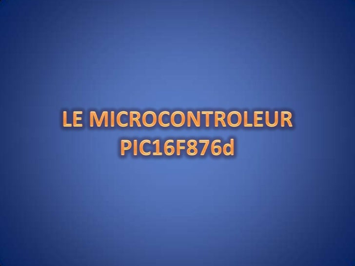 LE MICROCONTROLEUR PIC16F876d<br />