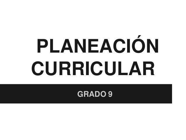 PLANEACIÓNCURRICULAR   GRADO 9
