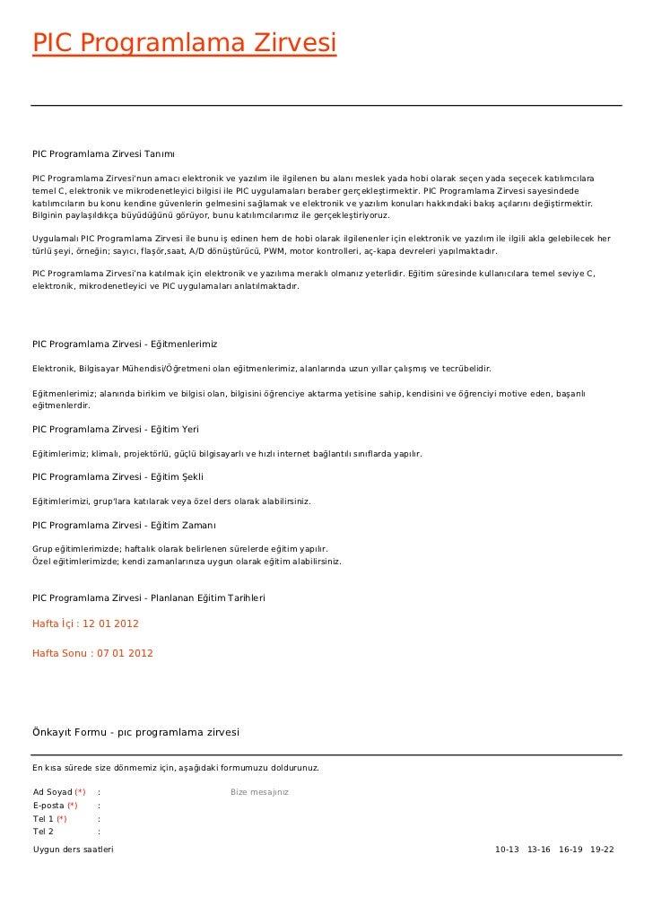 PIC Programlama ZirvesiPIC Programlama Zirvesi TanımıPIC Programlama Zirvesi'nun amacı elektronik ve yazılım ile ilgilenen...