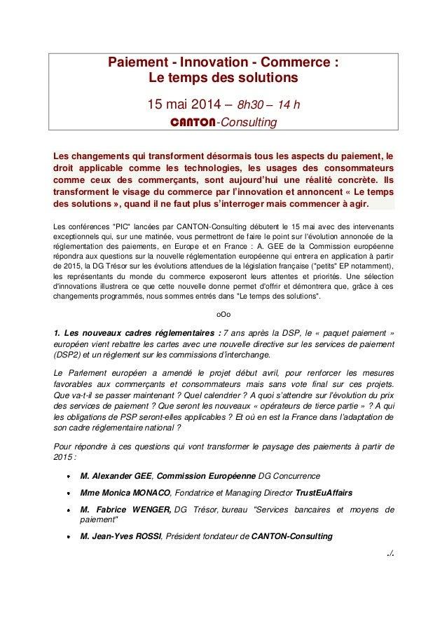 Paiement - Innovation - Commerce : Le temps des solutions 15 mai 2014 – 8h30 – 14 h CANTON-Consulting Les changements qui ...