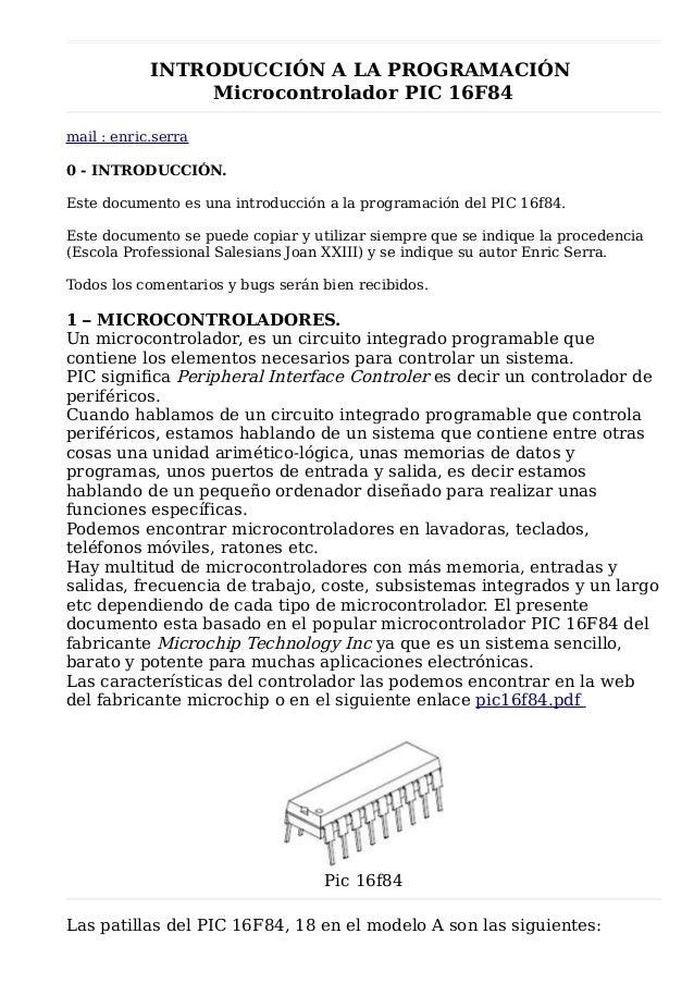 INTRODUCCIÓN A LA PROGRAMACIÓN                 Microcontrolador PIC 16F84mail : enric.serra0 - INTRODUCCIÓN.Este documento...