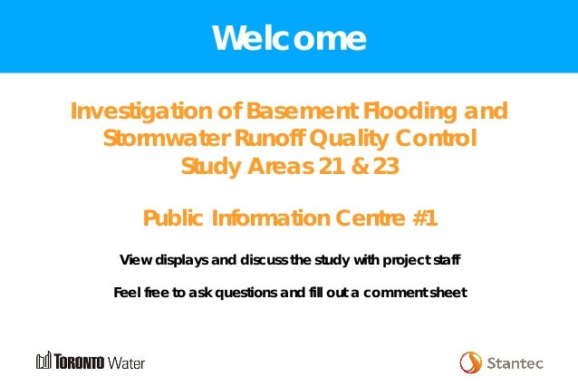 Welcome Investigation of Basement Flooding and Stormwater Runoff Quality Control Study Areas 21 & 23 Public Information Ce...