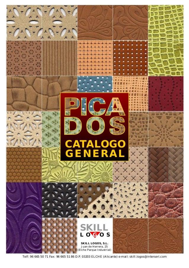 SKILLSKILL L O O SG CATALOGO GENERAL Telf: 96 665 50 71 Fax: 96 665 51 86 D.P. 03203 ELCHE (Alicante) e-mail: skill.logos@...