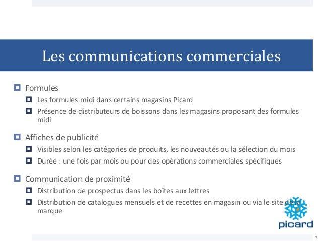 Les communications commerciales  Formules  Les formules midi dans certains magasins Picard  Présence de distributeurs d...