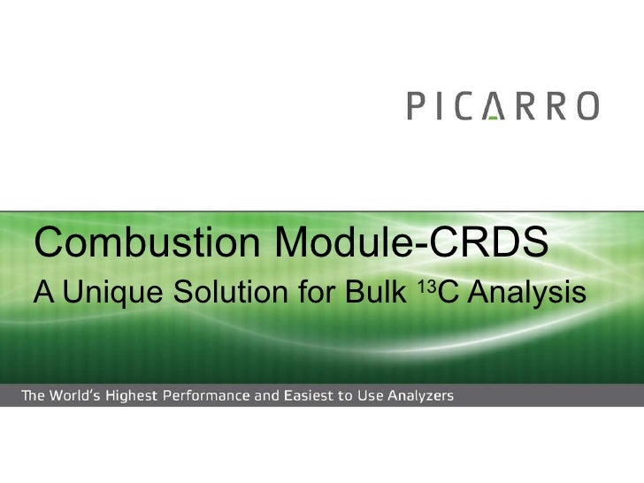 Combustion Module-CRDS A Unique Solution for Bulk  13 C Analysis