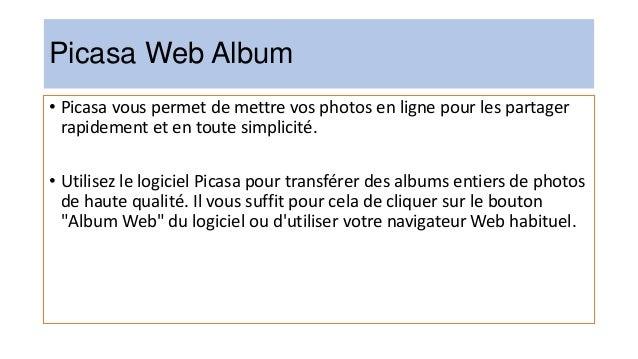 Bienvenue sur Picasa • Picasa ne stocke pas les photos sur votre ordinateur. • Lorsque vous ouvrez Picasa, il passe simple...