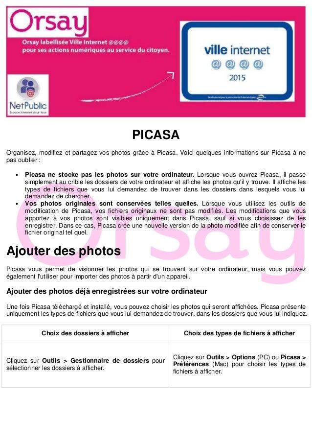PICASA Organisez, modifiez et partagez vos photos grâce à Picasa. Voici quelques informations sur Picasa à ne pas oublier ...