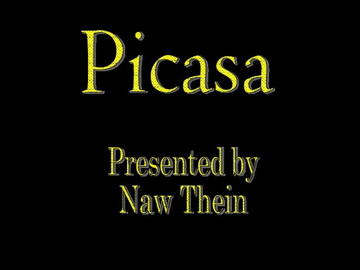 Picasa Presented by Naw Thein