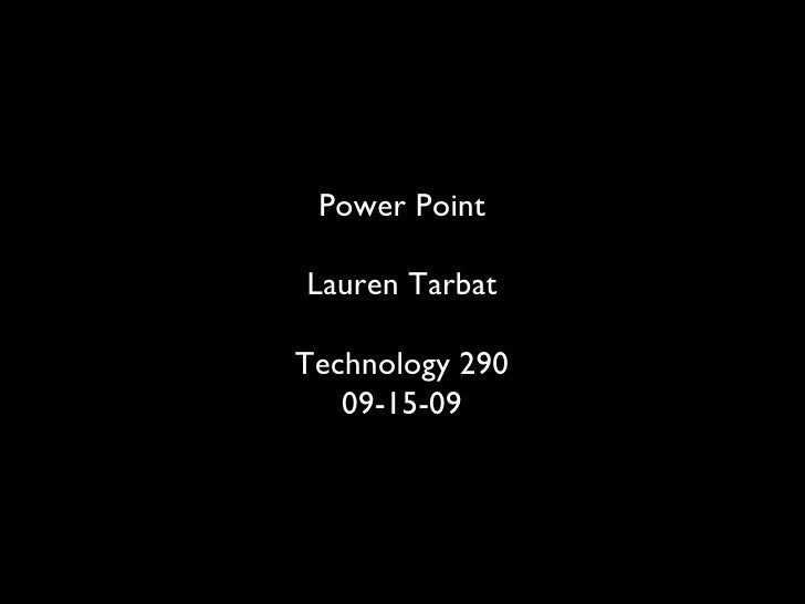 Power Point Lauren Tarbat Technology 290 09-15-09