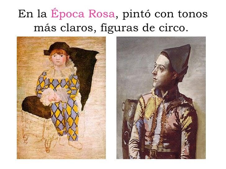 En la  Época Rosa , pintó con tonos más claros, figuras de circo.