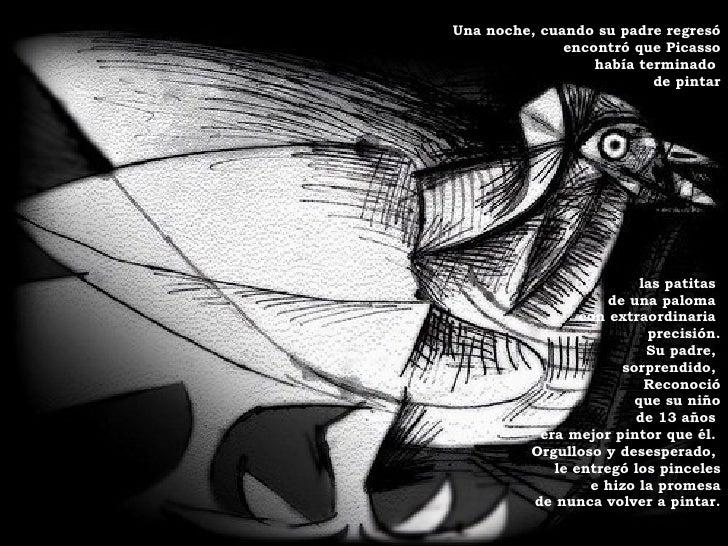 <ul><li>Una noche, cuando su padre regresó </li></ul><ul><li>encontró que Picasso </li></ul><ul><li>había terminado  </li>...