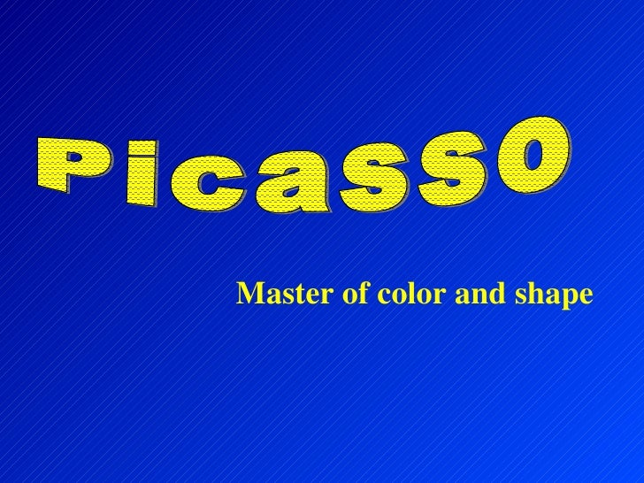 Picasso Master of color and shape
