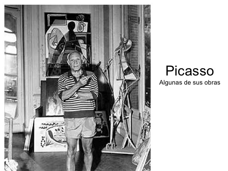 Picasso Algunas de sus obras