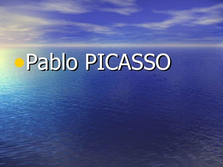 <ul><li>Pablo PICASSO </li></ul>