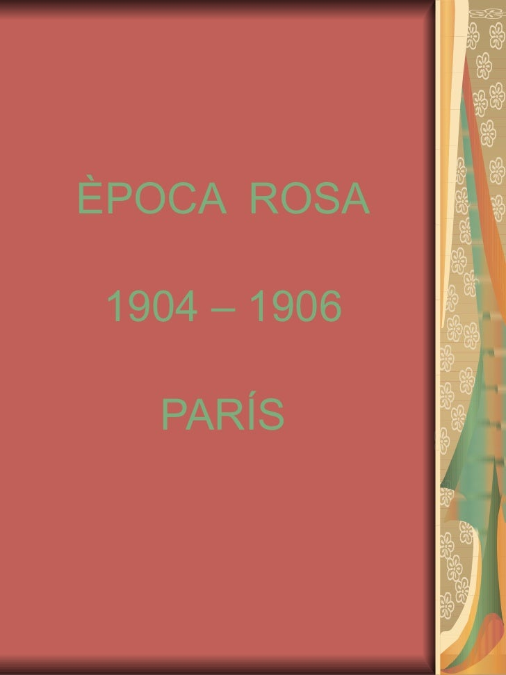 ÈPOCA  ROSA 1904 – 1906 PARÍS