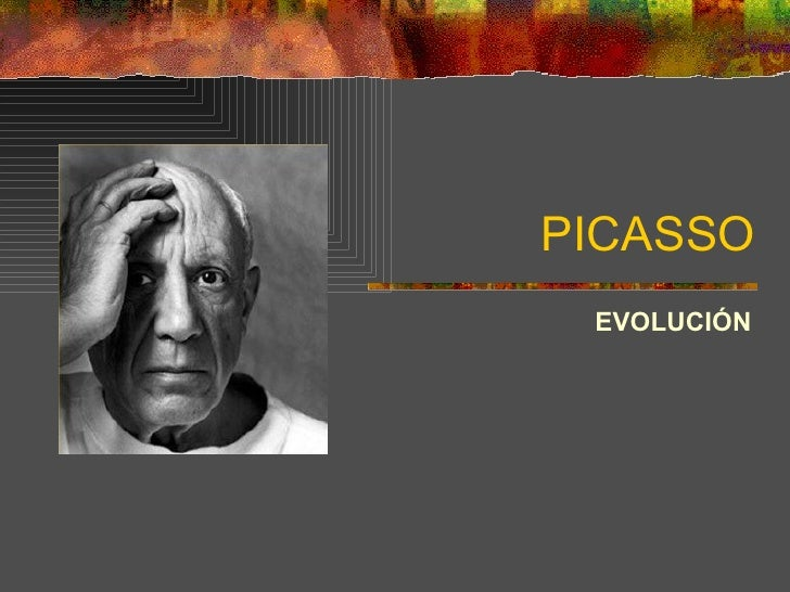 PICASSO EVOLUCIÓN