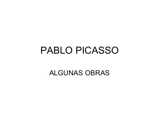 PABLO PICASSO ALGUNAS OBRAS