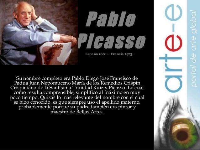Pablo Picasso España 1881 – Francia 1973.  Su nombre completo era Pablo Diego José Francisco de Padua Juan Nepomuceno Marí...