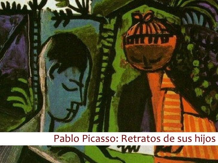 Pablo Picasso: Retratos de sus hijos