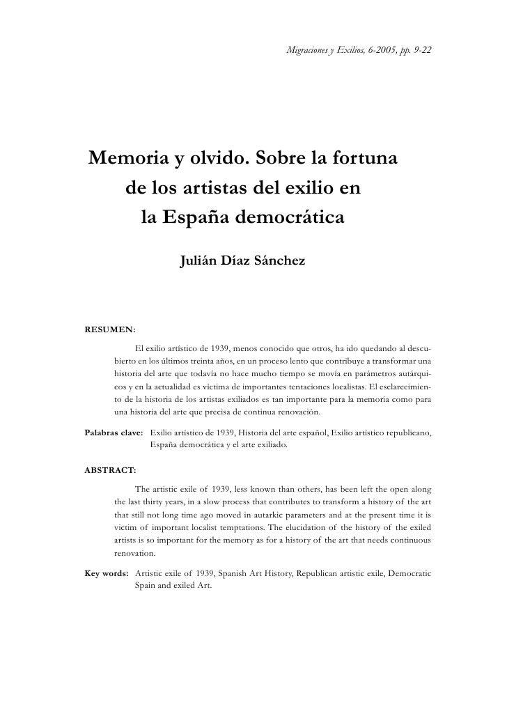 Migraciones y Exilios, 6-2005, pp. 9-22 Memoria y olvido. Sobre la fortuna   de los artistas del exilio en     la España d...