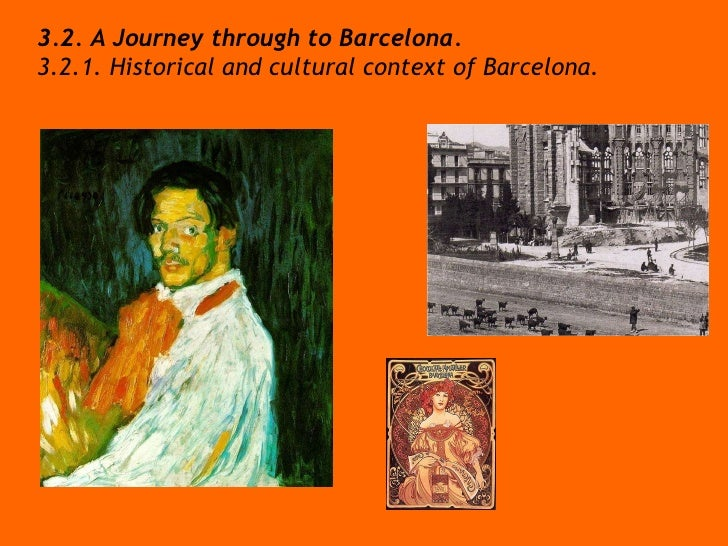 3.2. A Journey through to Barcelona.  3.2.1. Historical and cultural context of Barcelona.