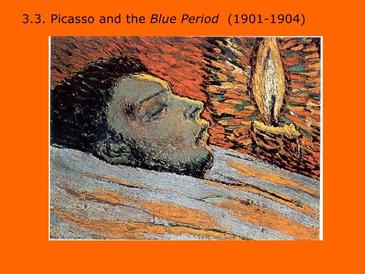 3.3. Picasso and the  Blue Period   (1901-1904)