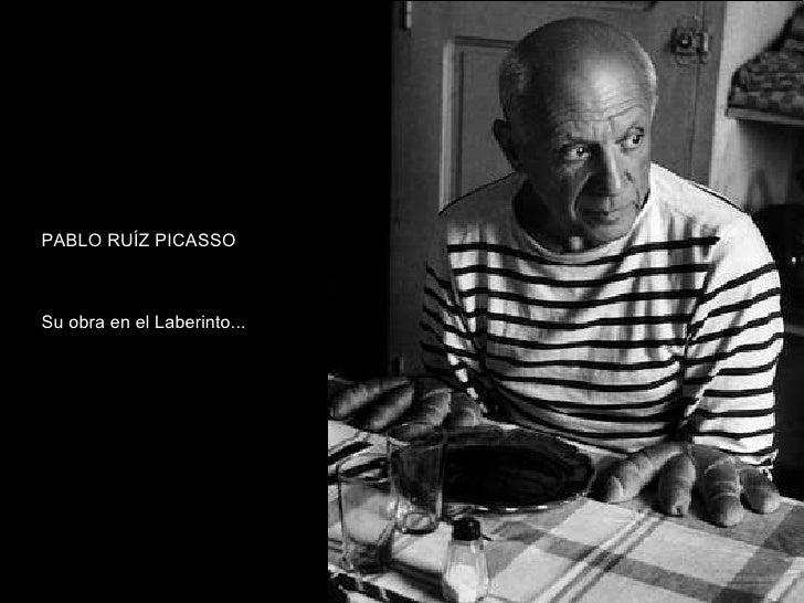 PABLO RUÍZ PICASSO Su obra en el Laberinto...