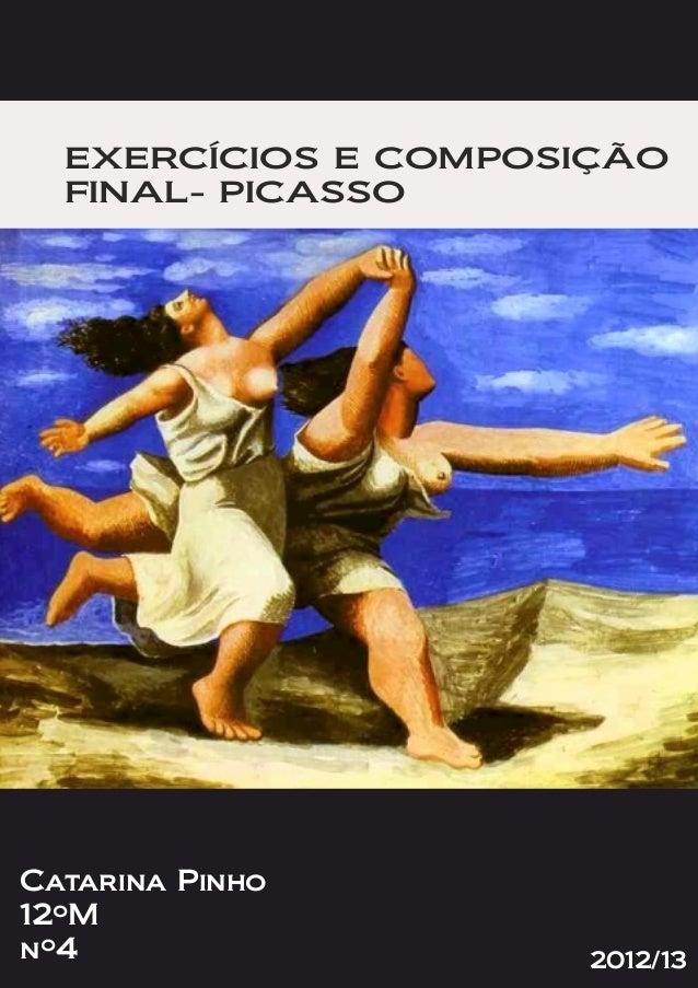 EXERCÍCIOS E COMPOSIÇÃOFINAL- PICASSOCatarina Pinho12ºMnº4 2012/13