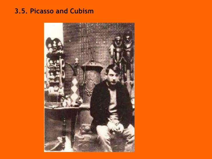 3.5.  Picasso and Cubism