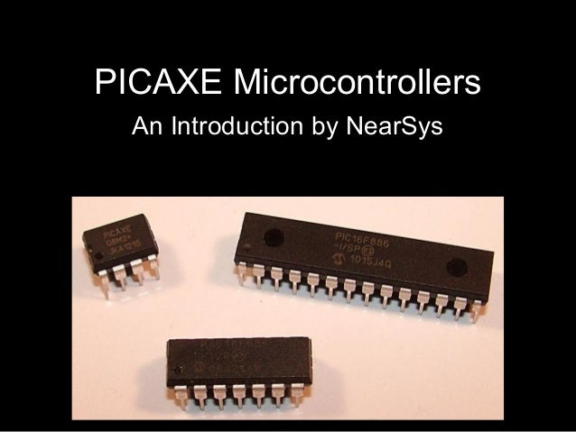 PICAXE Microcontrollers  An Introduction by NearSys