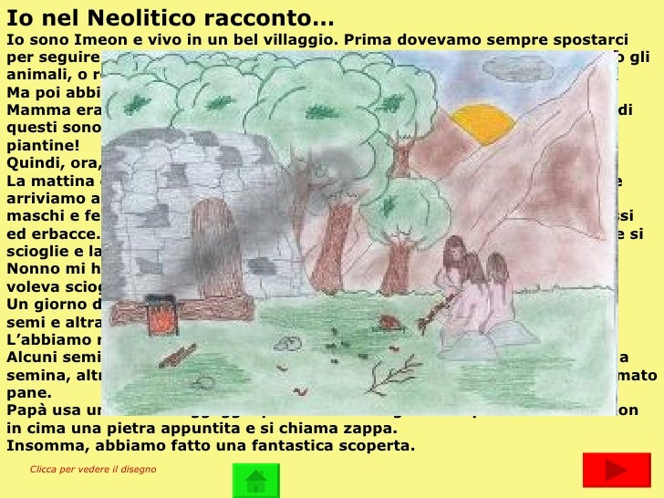 Io nel Neolitico racconto… Io sono Imeon e vivo in un bel villaggio. Prima dovevamo sempre spostarci per seguire gli anima...