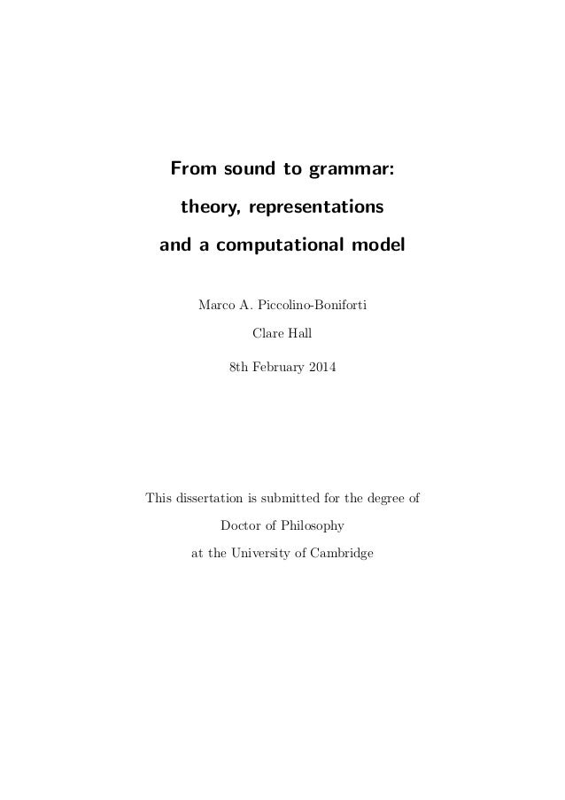 From sound to grammar: theory, representations and a computational model Marco A. Piccolino-Boniforti Clare Hall 8th Febru...