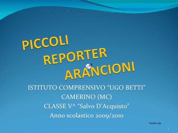 """ISTITUTO COMPRENSIVO """"UGO BETTI"""" CAMERINO (MC) CLASSE V^ """"Salvo D'Acquisto"""" Anno scolastico 2009/2010"""