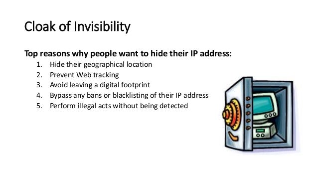Cloak of Invisibility How do you Hide an 800lb Gorilla? • Use Free Wifi (To Hide your location) • Use a Secure Web Browser...