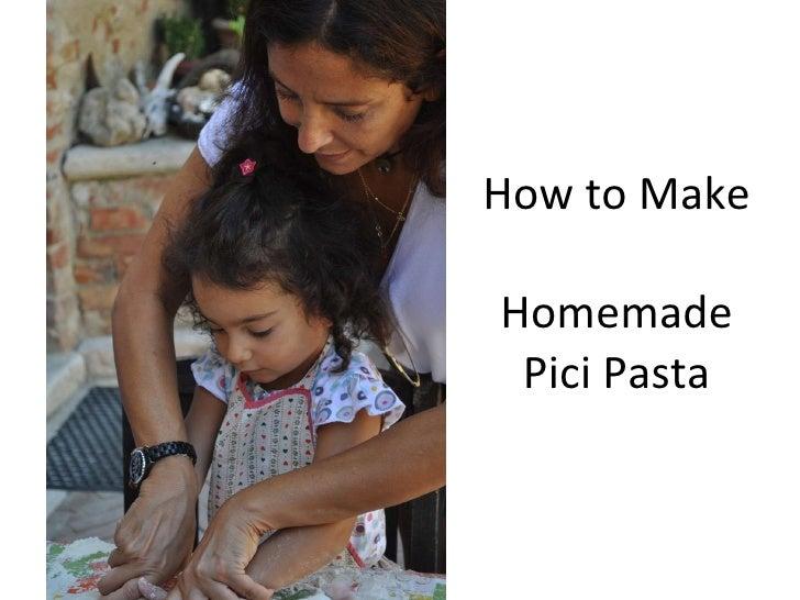 How to Make  Homemade Pici Pasta