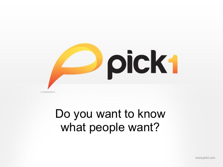 Do you want to know what people want?