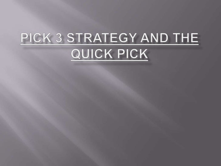 Pick 3 Strategy And The Quick Pick