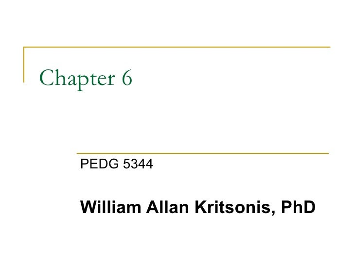 Chapter 6 PEDG 5344 William Allan Kritsonis, PhD