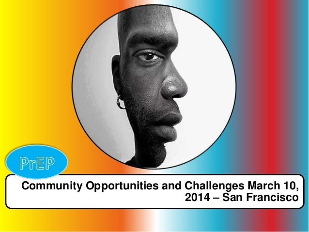 Community Opportunities and Challenges March 10, 2014 – San Francisco
