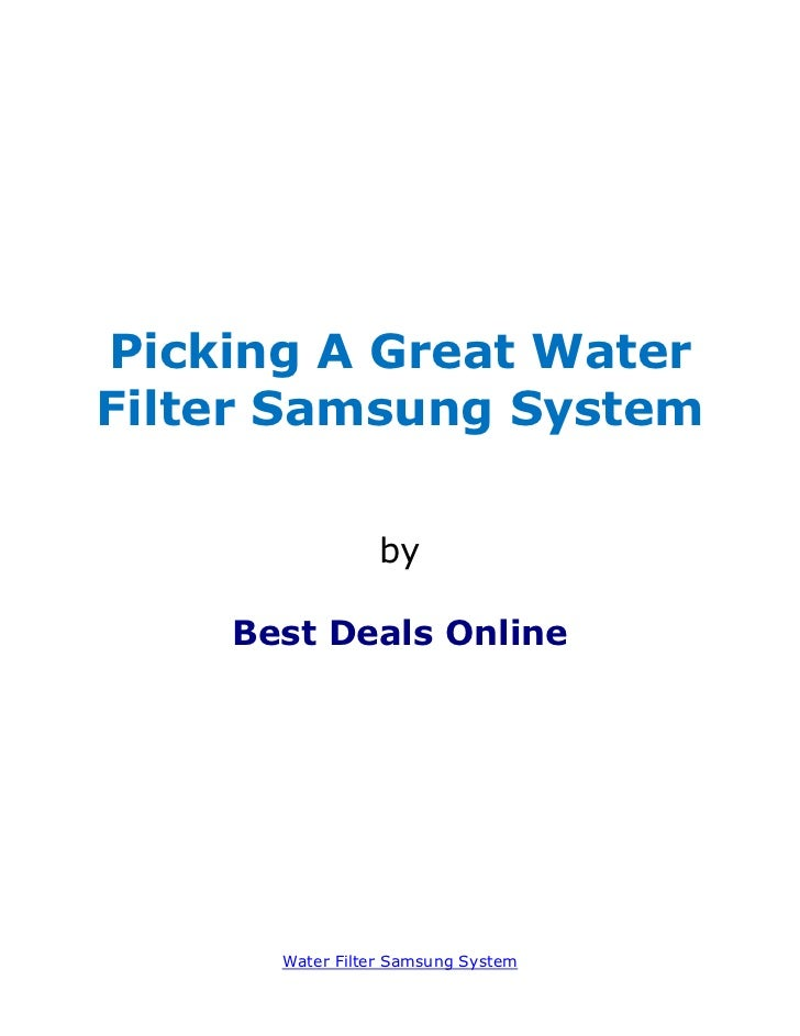 Picking A Great WaterFilter Samsung System                 by    Best Deals Online      Water Filter Samsung System