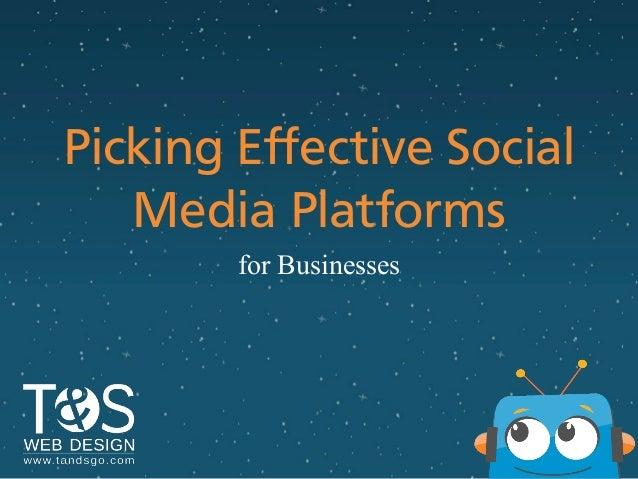 Picking Effective Social Media Platforms for Businesses