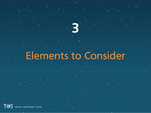 3 Elements to Consider