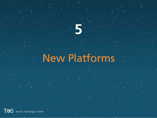 5 New Platforms