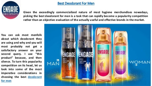 Best Deodorant For Men You can ask most menfolk about which deodorant they are using and why and you will most probably no...