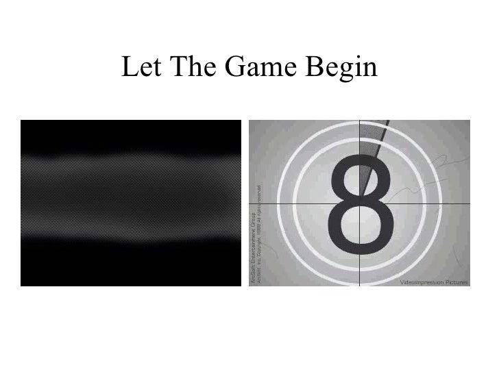 Let The Game Begin