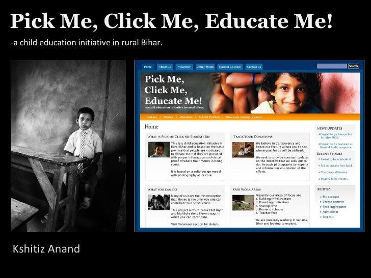 Pick Me, Click Me, Educate Me!  Kshitiz Anand -a child education initiative in rural Bihar.