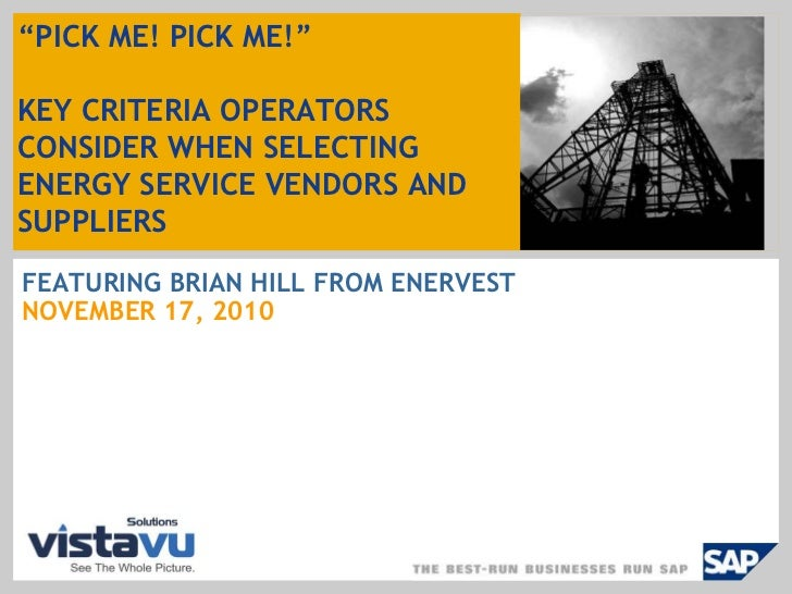 """""""PICK ME! PICK ME!""""KEY CRITERIA OPERATORS CONSIDER WHEN SELECTING ENERGY SERVICE VENDORS AND SUPPLIERS<br />FEATURING BRIA..."""